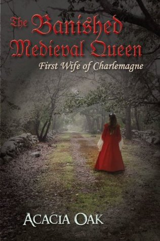 The Banished Medieval Queen: First Wife of Charlemagne