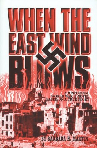 When the east wind blows a world war 2 novel based on a true story 18934498 sciox Gallery