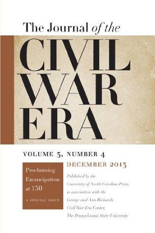 Journal of the Civil War Era: Winter 2013 Issue