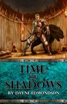 Time of Shadows (Shadow Trilogy #2)