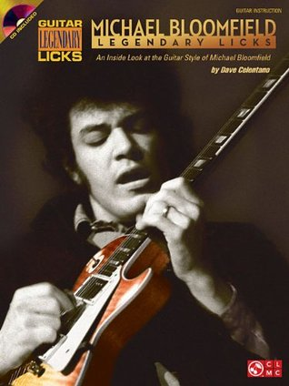 Michael Bloomfield - Legendary Licks: An Inside Look at the Guitar Style of Michael Bloomfield (Book/CD)