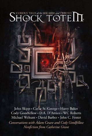shock-totem-8-curious-tales-of-the-macabre-and-twisted