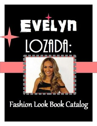 Evelyn Lozada: Fashion Look Book Catalog (The Celebrity Fashion Look Book Catalog)