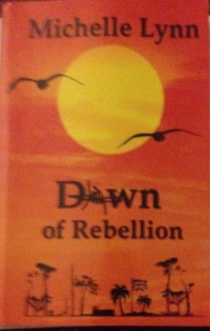 Dawn of Rebellion (Dawn of Rebellion, #1...