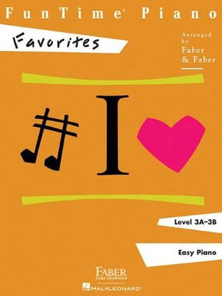 FunTime Piano, Level 3A-3B (Easy Piano): Favorites