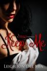 Keep Me (Hero, #1.5)