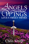 Love's Sweet Sword (Angels without Wings, #3)
