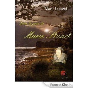 Dans la peau de Marie Stuart