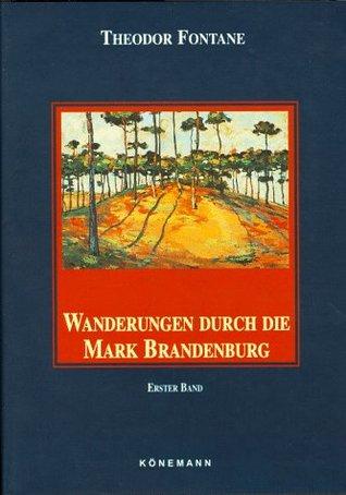 Wanderungen durch die Mark Brandenburg. Erster Band