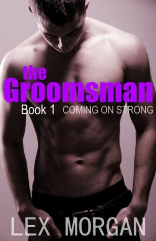 Coming on Strong (The Groomsman, #1)