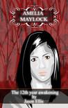 The 12th Year Awakening (Amelia Maylock, #1)