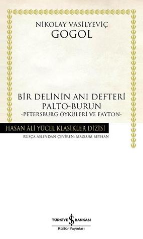 Ebook Bir Delinin Anı Defteri, Palto-Burun, Petersburg Öyküleri ve Fayton by Nikolai Gogol PDF!