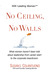 No Ceiling, No Walls: What women haven't been told about leadership from career-start to the corporate boardroom (ASK Leading Women™ Book 1)