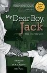 My Dear Boy, Jack - Fate Took, God Gave. by Toby Warren