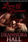 Laying a Foundation (Love Under Construction, #1)