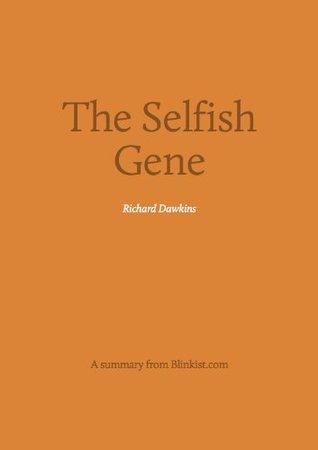 The Selfish Gene - A Summary of Richard Dawkin's landmark work in the field of biology