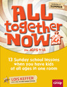 All Together Now Volume 4: 13 Sunday school lessons when you have kids of all ages in one room
