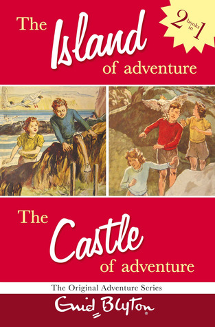 The Island of Adventure And The Castle of Adventure by Enid Blyton