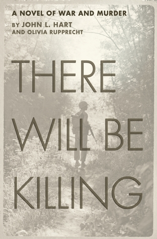 There Will Be Killing: A Novel of War and Murder