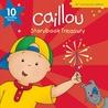 Caillou, Storybook Treasury: Ten Bestselling Stories