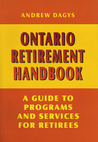 Ontario Retirement Handbook: A Guide to Programs and Services for Retirees
