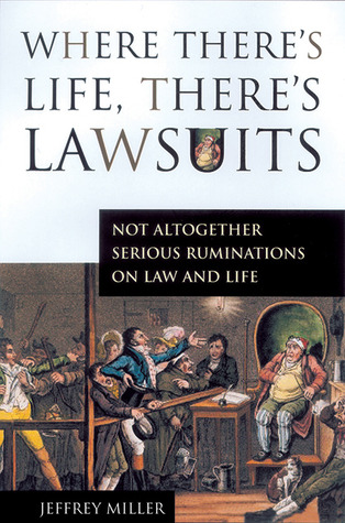 Where There's Life, There's Lawsuits: Not Altogether Serious Ruminations on Law and Life