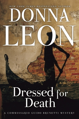 Ebook Dressed for Death: A Commissario Guido Brunetti Mystery by Donna Leon DOC!