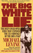 The Big White Lie The Deep Cover Operation That Exposed the CIA Sabotage of the Drug War by Michael Levine