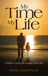 My Time, My Life: A Father's Love for His Daughter Never Dies