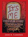 IT'S ME, Edward Wayne Edwards, the Serial Killer You Never Heard Of av John A. Cameron