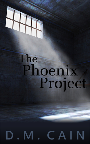 6f0cdcfb5d8 The Phoenix Project by D.M. Cain