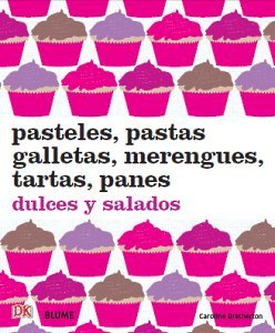 Pasteles, pastas, galletas, merengues, tartas, panes: dulces y salados