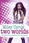 Miley Cyrus: Two Worlds