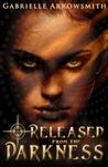 Released from the Darkness (Concealed in the Shadows, #2)