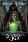 Schooled in Magic by Christopher G. Nuttall