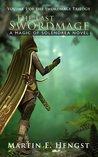 The Last Swordmage (The Swordmage Trilogy, #1)