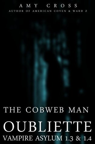 The Cobweb Man and Oubliette (Abby Hart: Series 1, #3-4)