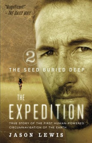 the-seed-buried-deep-true-story-of-the-first-human-powered-circumnavigation-of-the-earth