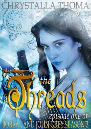 The Threads (Episode 1 of Boreal and John Grey - Season II)