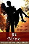 Be Mine by Shannon Guymon
