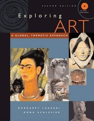 By Margaret Lazzari, Dona Schlesier: Exploring Art: A Global, Thematic Approach (with CD-ROM and InfoTrac) Second (2nd) Edition