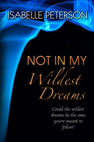 Not in My Wildest Dreams (Dream #2)