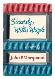 Sincerely, Willis Wayde by John P. Marquand