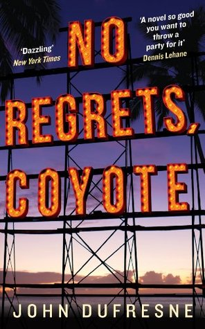 Ebook No Regrets, Coyote by John Dufresne TXT!