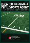 How To Become A NFL Sports Agent: Step-By-Step Instructions