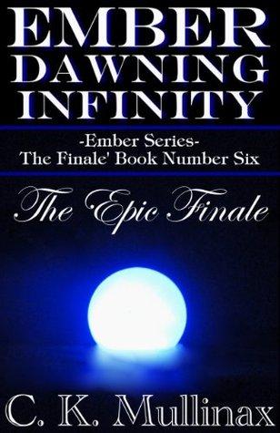Ember Dawning Infinity (Book Six) (Ember Series)