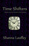Time Shifters by Shanna Lauffey