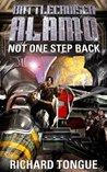Not One Step Back (Battlecruiser Alamo, #5)
