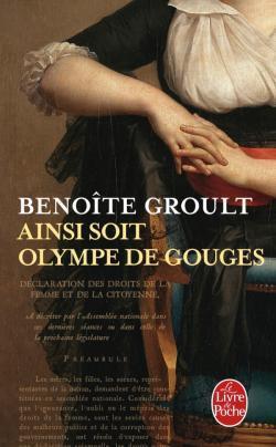 Ainsi soit Olympe de Gouges: La Déclaration des droits de la femme et autres textes politiques