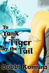 To Yank a Tiger by the Tail (White Tiger)